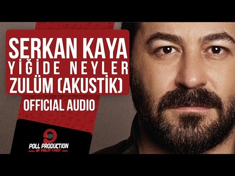 Serkan Kaya - Yiğide Neyler Zulüm - Akustik