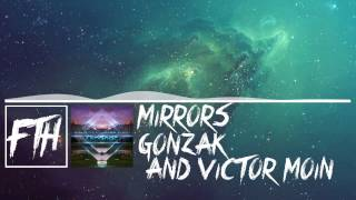 [Electro House] Mirrors - Gonzak and Victor Moin [Free Download]
