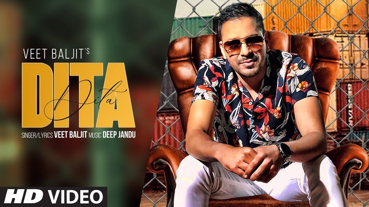 Dita (Full Song) Veet Baljit | Deep Jandu | Latest Punjabi Songs 2019