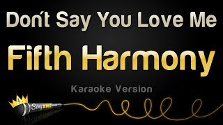 Fifth Harmony - Don't Say You Love Me (Karaoke Version)