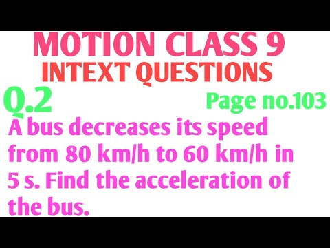 A Bus Decreases Its Speed From 80 Km/h To 60 Km/h In 5 S.Find The Acceleration Of The Bus.