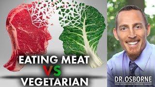 Eating meat vs vegetarianism.