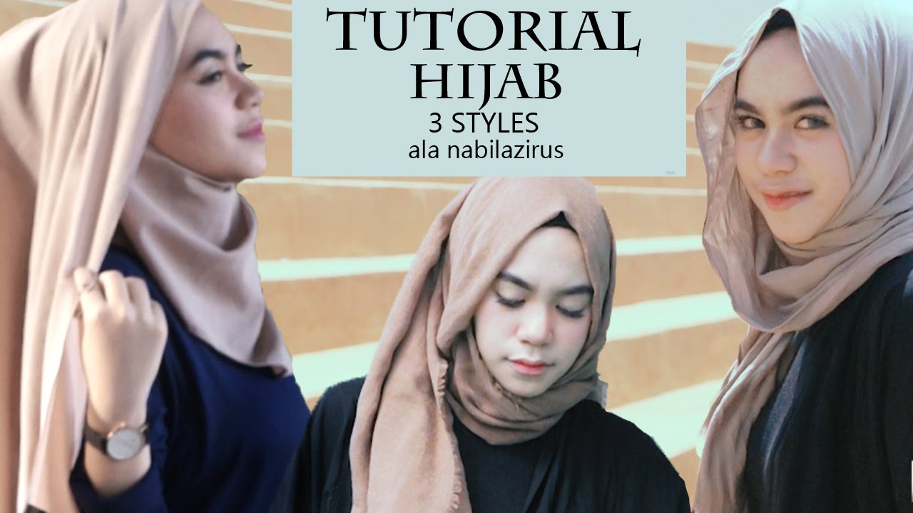 Hijab Tutorial 3 Styles Ala Nabilazirus YouTube
