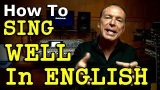 How To Sing Well In English - Ken Tamplin Vocal Academy
