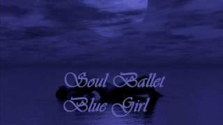Soul Ballet - Blue Girl