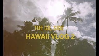 OUR HAWAII VACATION PART 2 l The Gil Side