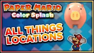 Paper Mario Color Splash - All Thing Locations