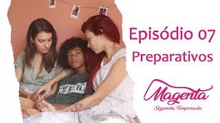 Magenta - SO2E7 - Preparativos | Websérie LGBT [Subtitles]