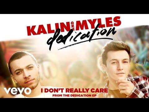 Kalin And Myles - I Don't Really Care (Audio)