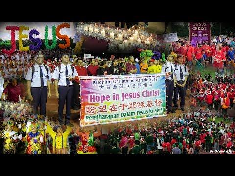 Kuching Christmas Parade 2017 - Hope in Jesus Christ