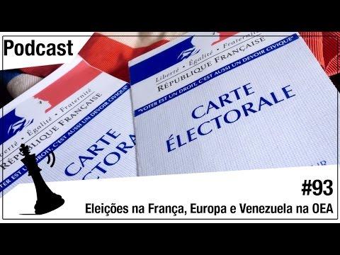 Xadrez Verbal Podcast #93 – Eleição na França, Europa e Venezuela na OEA