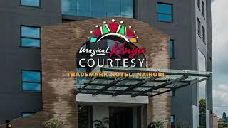 Rediscover The Magic at Trade Mark Hotel Nairobi