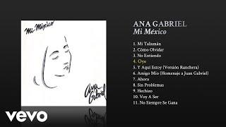Ana Gabriel - Oye (Cover Audio)