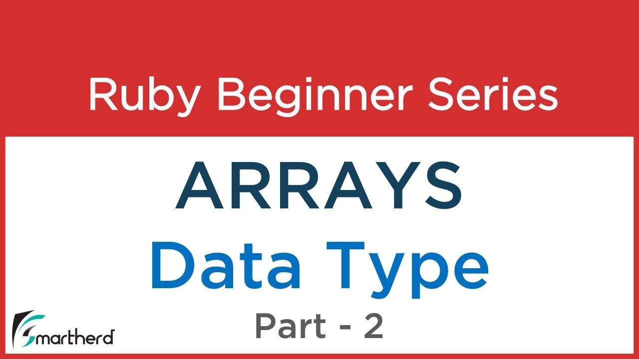 #34 Ruby Tutorial : Arrays Basics & fundamentals Part-2