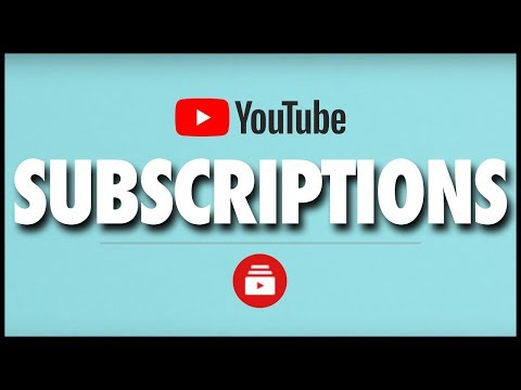 How YouTube Subscribers & the Subscriptions Tab Work