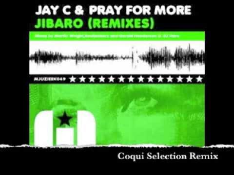 Jay C & Pray For More - Jibaro (Coqui Selection Remix)