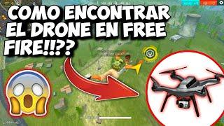 COMO ENCONTRAR EL DRONE EN FREE FIRE!!