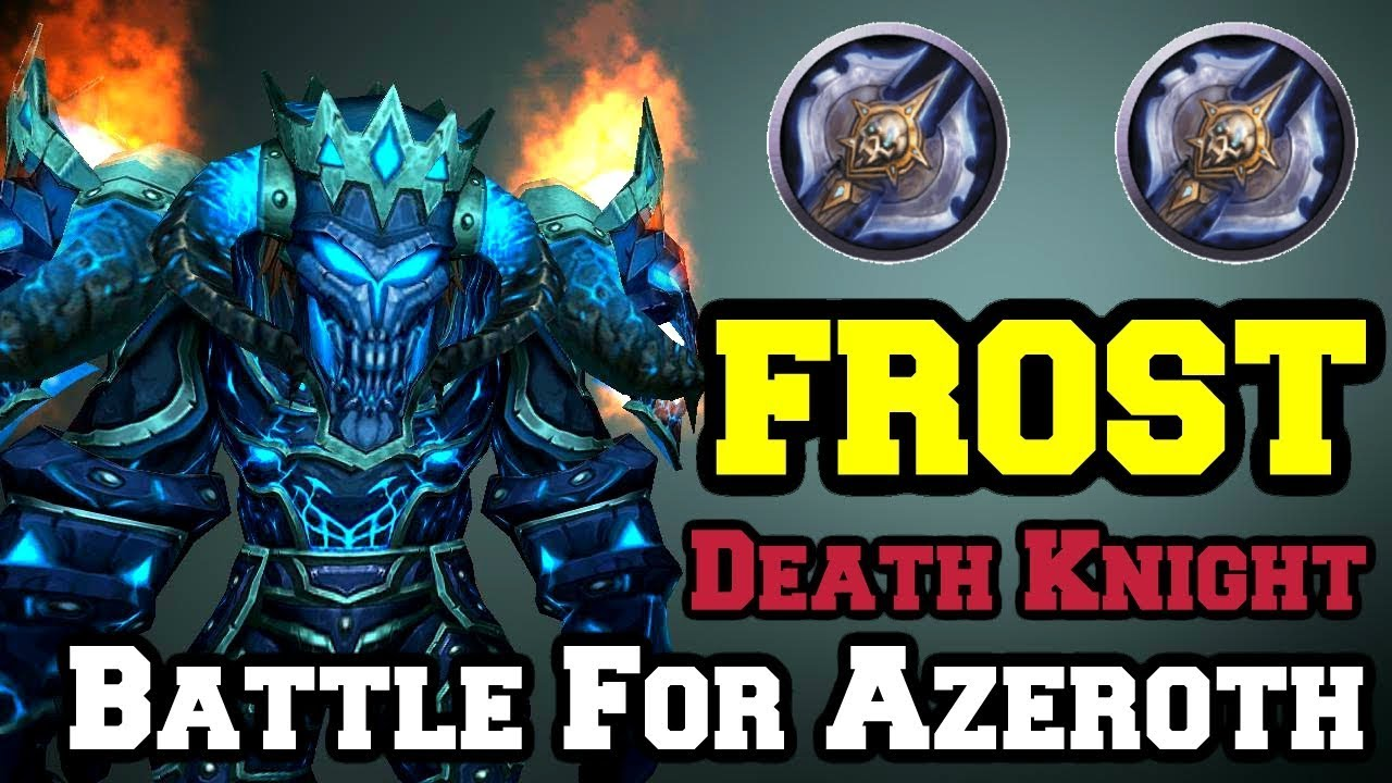 Frost Death Knight Bfa Beta Overview Talents Rotation World Of Warcraft Battle For Azeroth Youtube