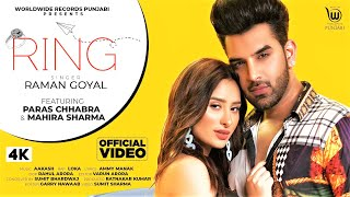 RING (OFFICIAL VIDEO) by RAMAN GOYAL feat. PARAS CHHABRA & MAHIRA SHARMA | New Song 2020