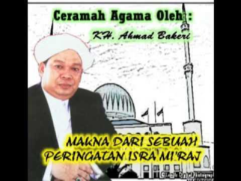 Ceramah Agama Tentang Makna Isra' Mi'raj oleh Guru Ahmad Bakeri (Alm)