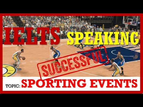 IELTS SPEAKING BAND 9 | TOPIC: SPORTING EVENTS
