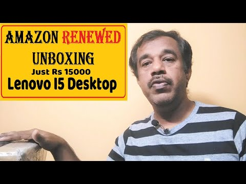 amazon renewed desktop unboxing and review | lenevo i5 desktop | unbox papa | Rs 15000 only
