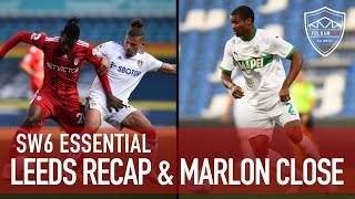 Marlon Close and Leeds Recap! | SW6 ESSENTIAL