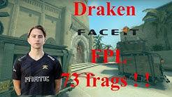 POV - Draken (NiP) plays FACEIT Pro League (FPL) / 73 Frags !!