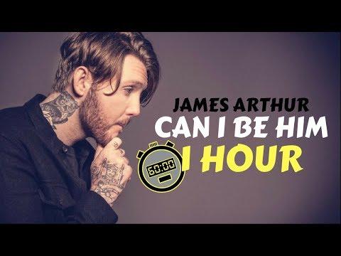 James Arthur - Can I Be Him (1 HOUR)