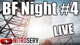 BF3 Night #4 ! En LIVE ! By Nitroserv