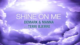 Shine On Me (Brown Sneakers Remix) Demark & Manna with Terri Bjerre
