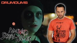 Drumdums Reviews I AM NOT A SERIAL KILLER (Spoiler Talk at the End)!!