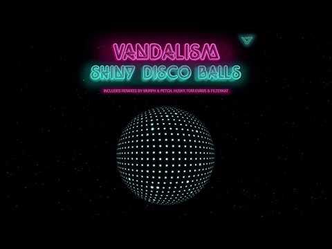 Vandalism  Shiny Disco Balls