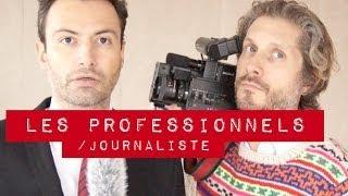 Les professionnels / Journaliste