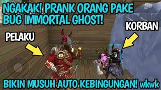 NGAKAK! PRANK ORANG PAKE BUG IMMORTAL GHOST MUSUH AUTO GAK BINGUNG! | Free Fire Battleground