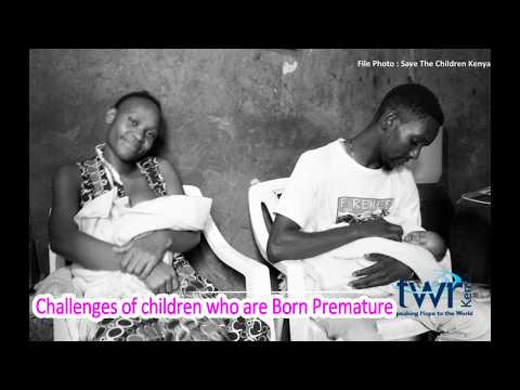 Challenges of children who are born premature in Kenya .