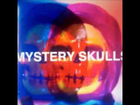 Mystery Skulls- You