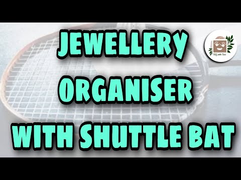 Jewellery organiser with shuttle bat ? | Jewellery organiser