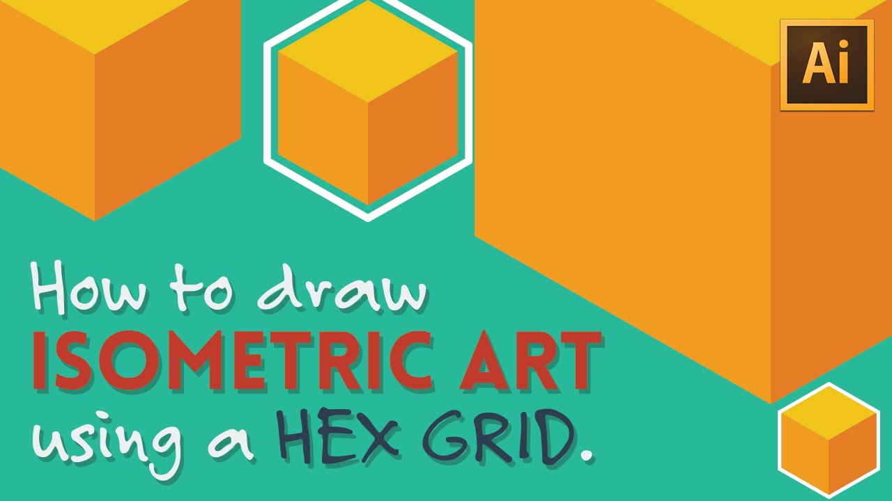 How to Draw Isometric Art Using a Hex Grid | Illustrator Tutorial