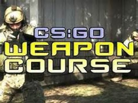 WEAPONS COURSE! / CSGO