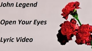 John Legend - Open Your Eyes Lyric Video