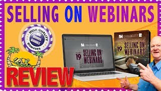 Selling On Webinars Review With Massive Bonuses