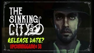 Release Date ? --- The Sinking City | UpcomingGame# 58
