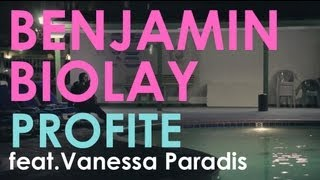 Benjamin Biolay - Profite feat.Vanessa Paradis (clip officiel)
