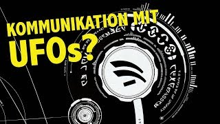 Das Experiment: KOMMUNIKATION MIT UFOS?