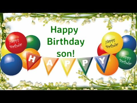 happy birthday son son birthday wishes from mom youtube