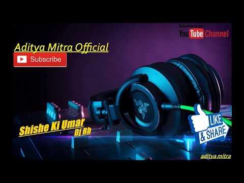 Shishe Ki Umar_Dance Mix    Dj Rb    Aditya Mitra Official