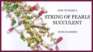 How to Make a Sugar Succulent: String of Pearls with Flowers