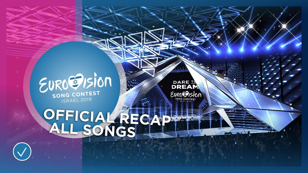 OFFICIAL RECAP: All 41 songs of the 2019 Eurovision Song Contest - YouTube
