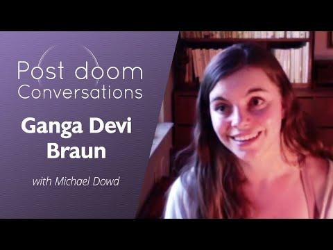 Ganga Devi Braun: Post-doom with Michael Dowd